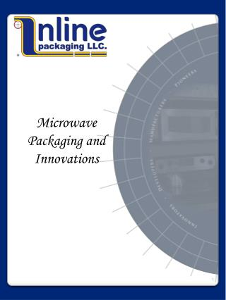 Microwave Packaging and Innovations