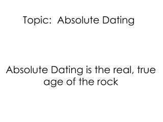 Topic:  Absolute Dating