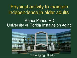 Physical activity to maintain independence in older adults