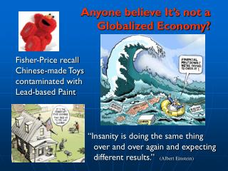 Anyone believe It's not a Globalized Economy?