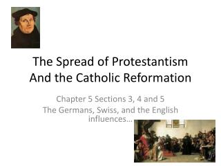 The Spread of Protestantism And the Catholic Reformation