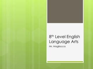 8 th  Level English Language Arts