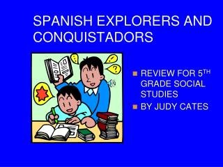 SPANISH EXPLORERS AND CONQUISTADORS