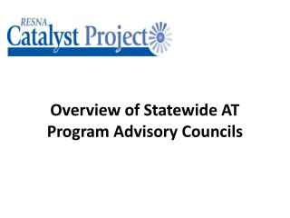 Overview of Statewide AT Program Advisory Councils