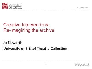 Creative Interventions:  Re-imagining the archive