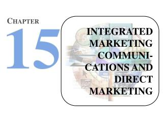 INTEGRATED MARKETING COMMUNI-CATIONS AND DIRECT MARKETING