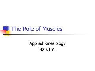 The Role of Muscles