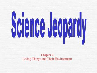 Chapter 2 Living Things and Their Environment