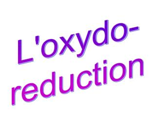 L'oxydo- reduction