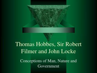 Thomas Hobbes, Sir Robert Filmer and John Locke