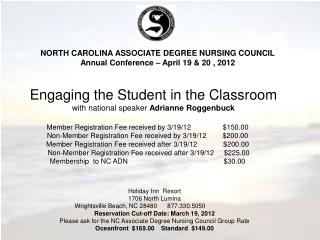 NORTH CAROLINA ASSOCIATE DEGREE NURSING COUNCIL Annual Conference – April 19 & 20 , 2012