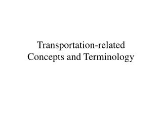 Transportation-related Concepts and Terminology