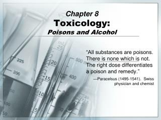 Chapter 8 Toxicology: Poisons and Alcohol