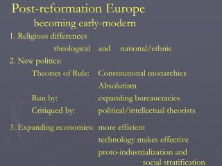 Post-reformation Europe 	becoming early-modern