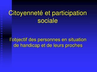 Citoyenneté et participation sociale