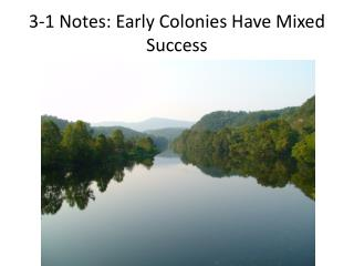 3-1 Notes: Early Colonies Have Mixed Success
