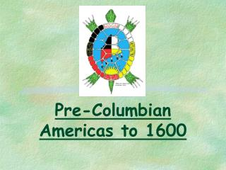 Pre-Columbian Americas to 1600