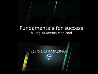 Fundamentals for success  billing Arkansas Medicaid