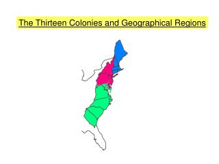 The Thirteen Colonies and Geographical Regions