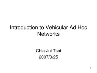 Introduction to Vehicular Ad Hoc Networks