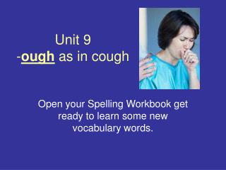 Unit 9 - ough  as in cough