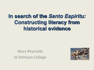 In search of the  Santo Espiritu:  Constructing literacy from historical evidence