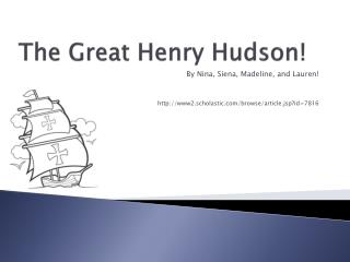 The Great Henry Hudson!