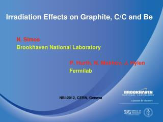 Irradiation Effects on Graphite, C/C and Be