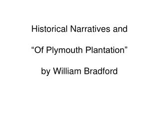 """Historical Narratives and  """"Of Plymouth Plantation""""  by William Bradford"""