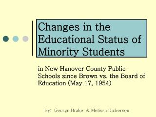 Changes in the Educational Status of Minority Students