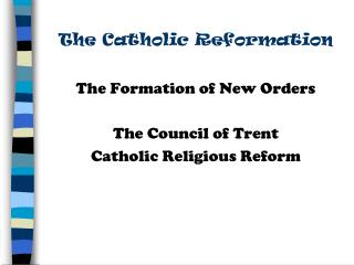 catholic reformation outline Bipin pant ap euro thesis statement while the ultimate objective of the catholic reformation was to recognize and spread catholicism some aims, methods, and degree of success of the catholic reformation in the 16th century were activities of the jesuits, the revival of papacy and the council of trent.