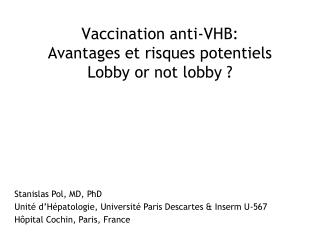 Vaccination anti-VHB:  Avantages et risques potentiels Lobby or not lobby