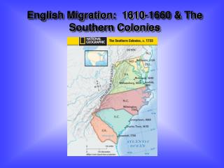 English Migration:  1610-1660 & The Southern Colonies