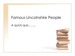 Famous Lincolnshire People