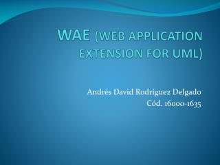 WAE  (WEB APPLICATION EXTENSION FOR UML)