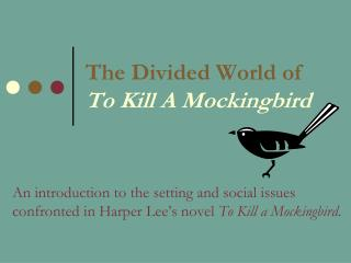 The Divided World of To Kill A Mockingbird