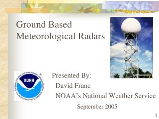 Ground Based Meteorological Radars