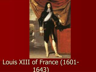 Louis XIII of France (1601-1643)