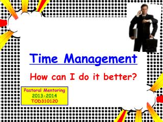 Time Management How can I do it better?