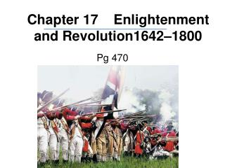 Chapter 17 Enlightenment and Revolution1642–1800