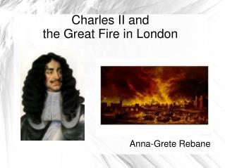 Charles II and  the Great Fire in London