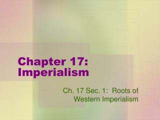 Chapter 17:  Imperialism