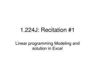 1.224J: Recitation #1