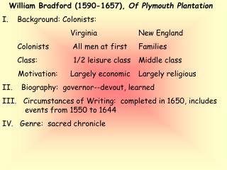 William Bradford (1590-1657),  Of Plymouth Plantation Background: Colonists: