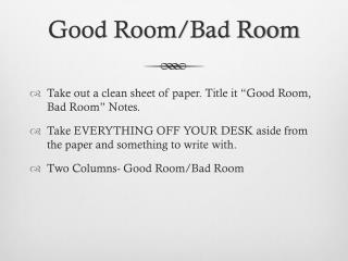 Good Room/Bad Room