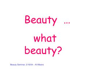 Beauty  … 	what beauty?