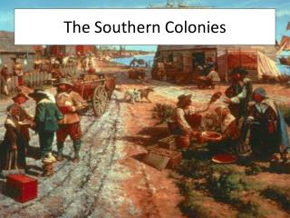 The Southern Colonies