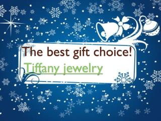 To the best Christmas gift is Tiffany jewelry
