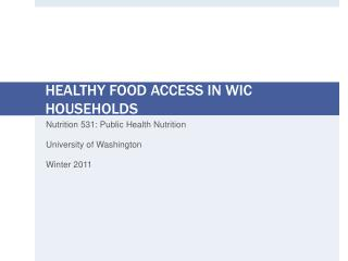 HEALTHY FOOD ACCESS IN WIC HOUSEHOLDS