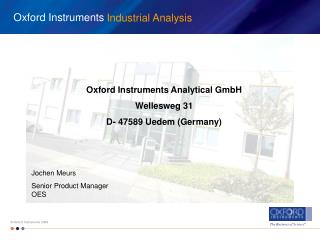 Oxford Instruments Analytical GmbH Wellesweg 31 D- 47589 Uedem (Germany)